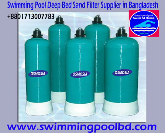 Swimming Pool Water Treatment Equipment in Bangladesh, Deep Bed Pool Sand Filter Supplier Company, Swimming Pool Deep Bed Filter Supplier, Deep Bed Sand Filters Supplier Company, Deep Bed Sand Filters Supplier, Swimming Pool Water Treatment Equipment Supplier Company Bangladesh, Swimming Pool Water Treatment Products Supplier Company Bangladesh, Swimming Pool Filtration Equipment Supplier Company Bangladesh, Deep Bed Filter Supplier Company OSMOSIS Water Technology, Swimming Pool Borewell Deep Bed Sand Filter Supplier in Bangladesh, Swimming Pool Filtration Equipment Suppliers Companies in Bangladesh, Swimming Pool Filtration Accessories Suppliers Companies in Bangladesh, Swimming Pool Filtration Accessories Supplier Company Bangladesh, Swimming Pool Water Filtration Accessories Supplier Company Bangladesh, Swimming Pool Water Filtration Accessories Supplier Company in Bangladesh