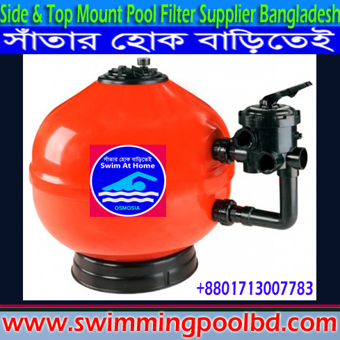 Fiberglass Side Mount Swimming Pools Filter Supplier Company in Bangladesh, Fiberglass Side Mount & Top Mount Swimming Pool Filter Supplier Company in Bangladesh, FRP Side Mount & Top Mount Swimming Pool Filter Supplier Company in Bangladesh, Commercial & Domestic Swimming Pool Water Filter Provider in Bangladesh, Commercial & Domestic Pool Side Mount Sand Filter Supplier Company in Bangladesh, FRP Side Mount & Top Mount Swimming Pool Filters Suppliers in Bangladesh, FRP Side Mount & Top Mount Swimming Pool Sand Filter Suppliers in Bangladesh, Fiberglass Side Mount & Top Mount Swimming Pools Sand Filter Suppliers in Bangladesh