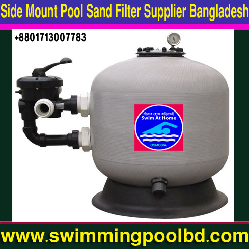 Fiberglass Top Mount & Side Mount Swimming Pools Sand Filter Supplier in Bangladesh, Fiberglass Side Mount Swimming Pool Water Purifier Sand Filter Suppliers in Bangladesh, Swimming Pool Water Purification Sand Filter Provide in Bangladesh, Fiberglass Side Mount Swimming Pool Water Purifier Sand Filter Supply in Bangladesh, Fiberglass Side Control Swimming Pools Water Purifier Sand Filters Supply in Bangladesh, Fiberglass Swimming Pool Side Control Sand Filter Supply in Bangladesh, Swimming Pool Side Operating Sand Filter in Bangladesh, Swimming Pools Side Operating Sand Filter Importer in Bangladesh
