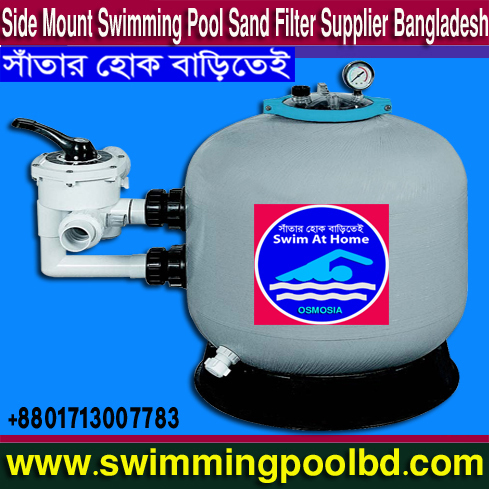 Swimming Pools Sand Filter Importer in Bangladesh, Swimming Pools Sand Filter Importer Supplier in Bangladesh, Swimming Pool Side Mount Sand Filter Importer Supplier in Bangladesh, Swimming Pool Water Treatment Sand Filter Provide in Bangladesh, Swimming Pools Side Mount Sand Filters Importer Supplier in Bangladesh, Swimming Pool Side Mount Sand Filters Importer & Supplier in Bangladesh, Swimming Pools Side Mount Sand Filters Importer & Supplier Company in Bangladesh, Swimming Pool Side Mount Water Treatment Filter Importer & Supplier Company in Bangladesh