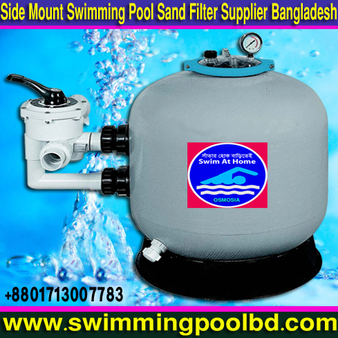 Swimming Pools Side Mount Water Treatment Filter Importer & Supplier Company in Bangladesh, Swimming Pools Side Mount Water Treatment Filters Manufacturer in Bangladesh, Swimming Pools Side Mount Water Treatment Sand Filters Manufacturer in Bangladesh, Swimming Pool Side Mount Water Treatment Sand Filter Supplier in Bangladesh, Swimming Pool Side Mount Water Treatment Sand Filter Supplier Company in Bangladesh, Side Mount Swimming Pools Water Treatment Sand Filter Supplier Company in Bangladesh