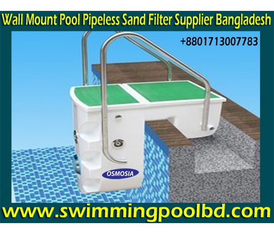 Swimming Pool Wall Hanging Pipeless Sand Filter Supplier Company in Bangladesh, Swimming Pool Pipeless Sand Filter Suppliers Company in Bangladesh, Swimming Pool Pipeless Sand Filter Suppliers Company in Dhaka Bangladesh, Wall Hanging Swimming Pool Pipeless Water Sand Filter Suppliers Company in Dhaka Bangladesh, Pipeless Swimming Pool Sand Filter Suppliers Company in Dhaka Bangladesh, Wall Hanging Pipeless Swimming Pool Sand Filter Suppliers Companies in Dhaka Bangladesh, Pipeless Swimming Pools Sand Filter Suppliers Companies Bangladesh, Pipeless Swimming Pool Sand Filter Suppliers Company in Bangladesh