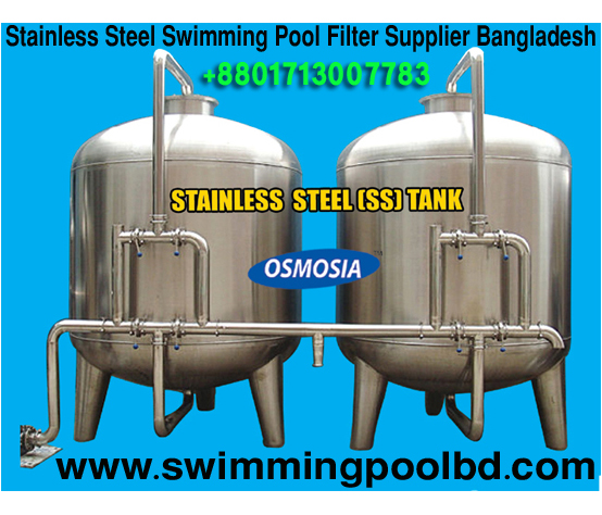 Stainless Steel Swimming Pools Sand Filter Suppliers Company in Bangladesh, Stainless Steel Swimming Pools Sand Filter Supplier in Bangladesh, Stainless Steel Swimming Pools Water Filtering Machine Suppliers Company in Bangladesh, Stainless Steel Swimming Pool Water Filter Suppliers in Bangladesh, Stainless Steel Swimming Pools Water Treatment Filter Suppliers Company in Bangladesh, Stainless Steel Swimming Pools Water Purifier Plant Suppliers Company in Bangladesh, Stainless Steel Swimming Pools Water Purification Machine Suppliers Company in Bangladesh, Stainless Steel Swimming Pools Water Purification Machine Suppliers in Dhaka Bangladesh