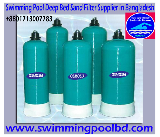 Swimming Pools Sand Filter Supplier Company in Bangladesh, Swimming Pools Water Sand Filter Supplier Company in Bangladesh, Swimming Pool Sand Filter Supplier Company in China, Swimming Pools Sand Filter Manufacturer in China, Swimming Pool Sand Filter Manufacturers in China, Swimming Pools Sand Filter Manufacturers in China, Swimming Pools Sand Filters Manufacturers in Bangladesh, Swimming Pools Sand Filters Suppliers in Bangladesh, Swimming Pools Sand Filters Suppliers Company in Bangladesh, Swimming Pools Sand Filter Suppliers Companies in Bangladesh, 30 Inch Swimming Pools Sand Filter Supplier Company in Bangladesh, 36 Inch Swimming Pool Sand Filter Supplier Company in Bangladesh