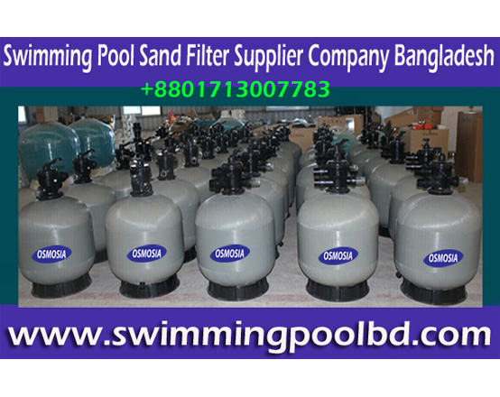 Swimming Pool Sand Water Filter Suppliers Company in China, Swimming Pool Sand Water Filter Suppliers Companies in China, Swimming Pool Sand Filter Manufacturer Companies in China, Swimming Pool Filter Manufacturers Companies in China, Swimming Pool Water Filter Supply Company Bangladesh