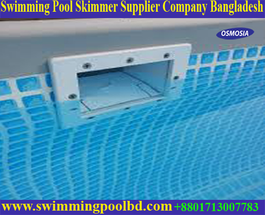 Swimming Pool Water Purifier Skimmers Supplier Company in Bangladesh, Bangladesh Swimming Pool Water Purifier Skimmers Supplier Company, Bangladesh Swimming Pool Skimmers Supplier Company, Bangladesh Swimming Pool Skimmer Supplier Company, Bangladesh Swimming Pool Plastic Skimmer Supplier Company, Bangladesh Swimming Pool Water Drainage Skimmer Supplier Company, Swimming Pool Plastic Skimmer Supplier Company in Bangladesh, Swimming Pool ABS Plastic Skimmer Supplier Company in Bangladesh, Swimming Pool Overflow Skimmer Supplier Company in Bangladesh